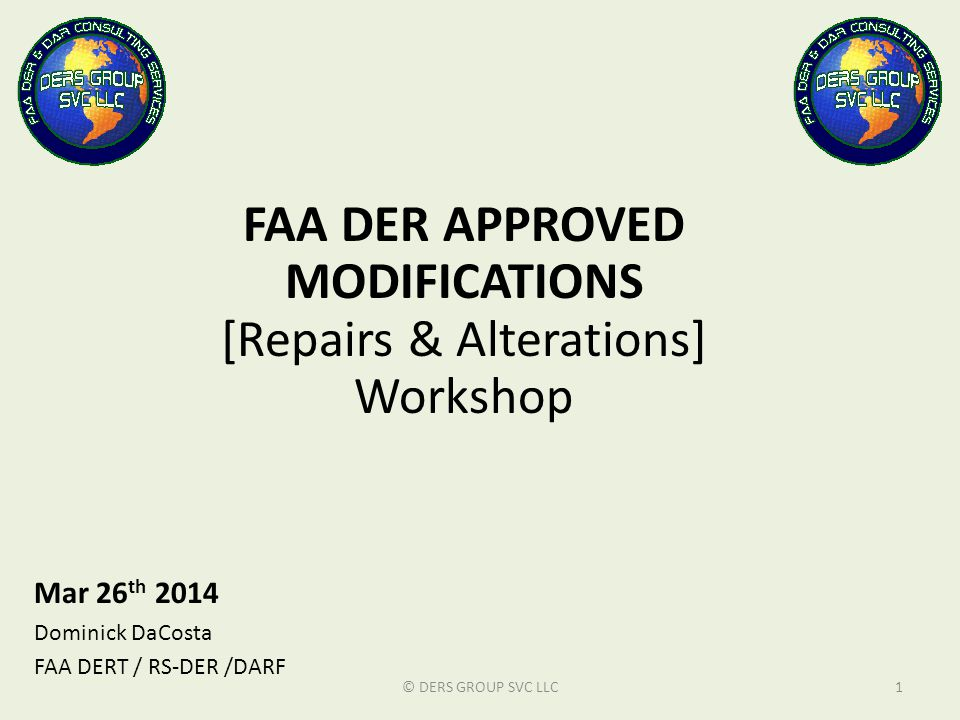 FAA DER APPROVED MODIFICATIONS [Repairs & Alterations] Workshop